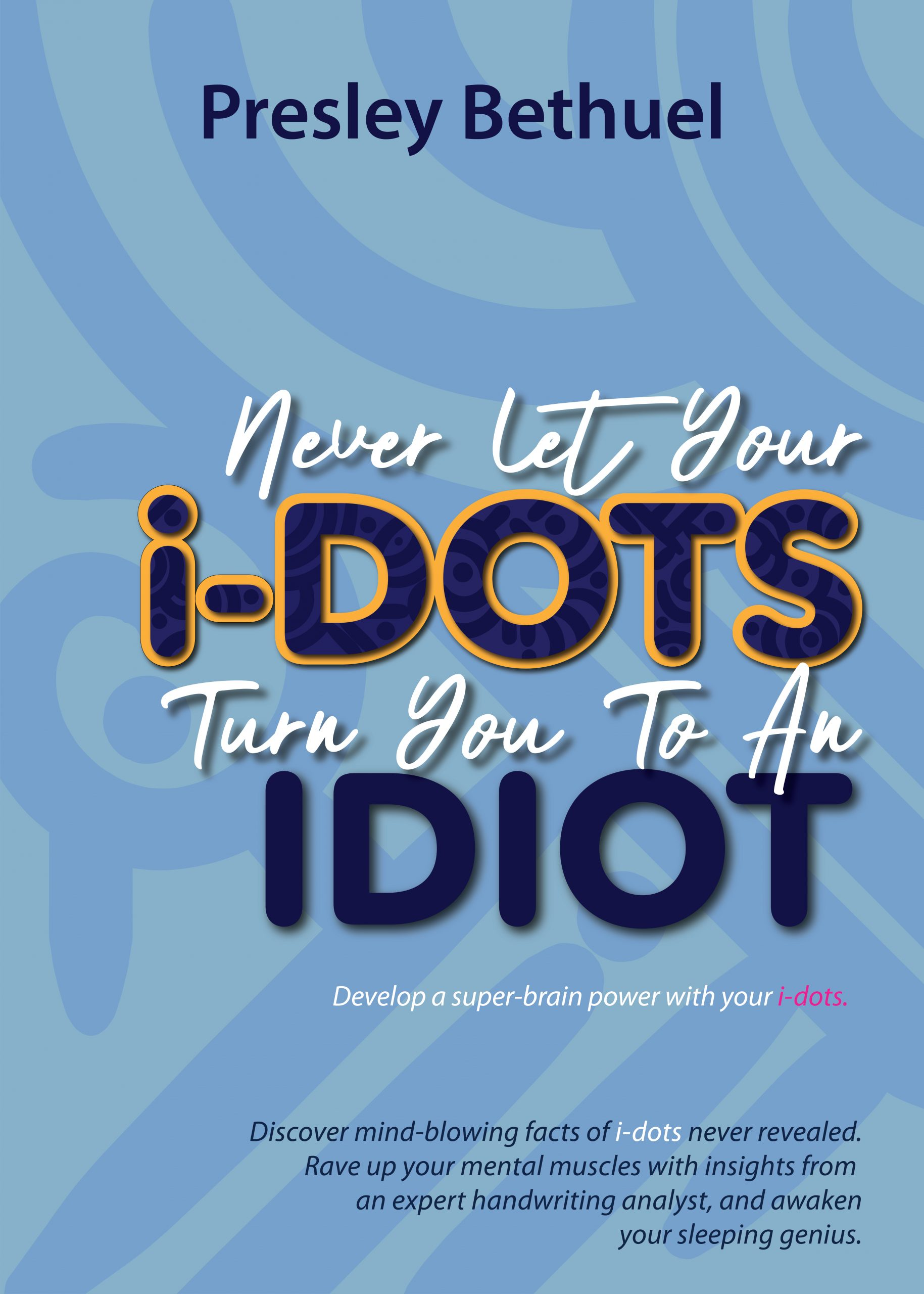 Cover Design -Never let your i-dots